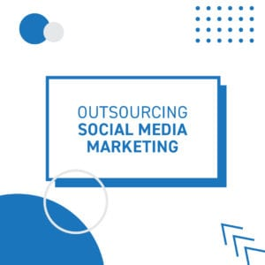 Outsourcing Social Media Marketing